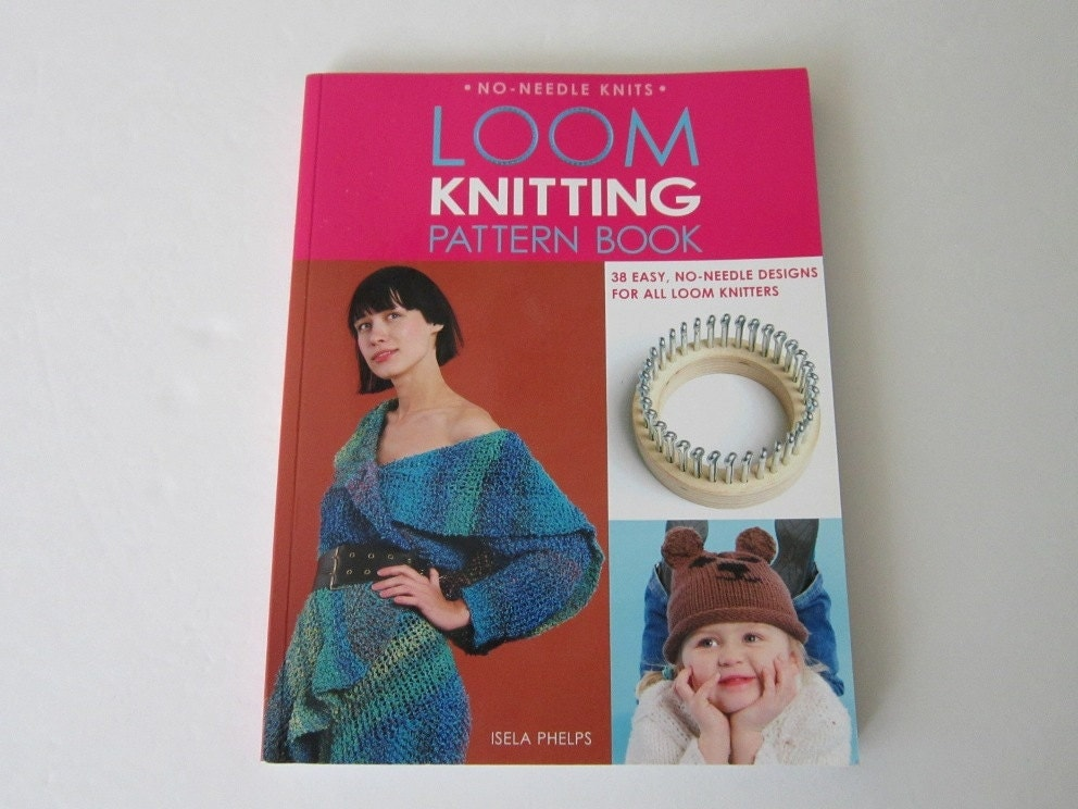 Loom Knitting Pattern Books : Loom Knitting Pattern Book Isela Phelps Babies Kids Men Women