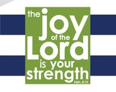 Joy of the Lord is Your Strength, Navy Nautical Scripture Print, Scripture Print, Signs of Hope, Navy Stripe