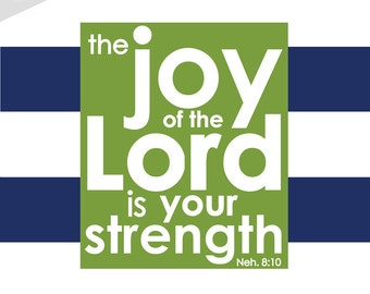 DIGITAL FILE--Joy of the Lord is Your Strength, Navy Nautical Scripture Print, Scripture Print, Signs of Hope, Navy Stripe