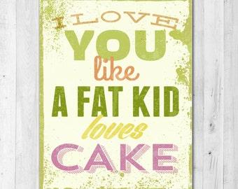 Love You More Than A Fat Kid Loves Cake Lyrics