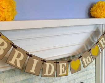 Bride to Be Banner /Bridal Shower Decor /Bachelorette Decor/ Bride to Be Sign/ Sunflower Theme Shower/ You Pick the Colors