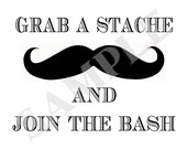 Instant Download - Grab A Stache And Join The Bash Mustache Bithday Party Sign 8.5 x 11 - You Print Yourself