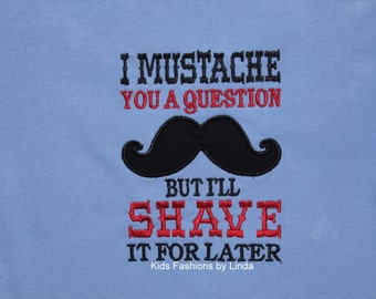 I Mustache You a Question Perwinkle Tee Shirt
