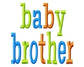 baby brother - multi color - Machine Embroidery Design - 8 Sizes
