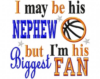 I may be his Nephew but I'm his Biggest Fan - Basketball Applique - 7 Sizes