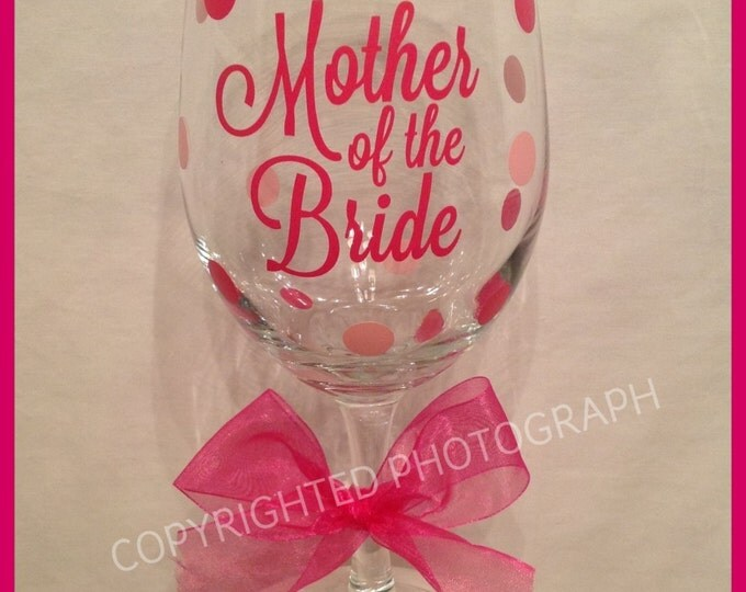 Personalized MOTHER of the BRIDE or GROOM Wine Glass for Bride Bridesmaids Bridal Wedding Party Bachelorette Future Bride To Be