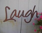 LAUGH Garden Stake, LAUGH Yard Stake, Sign, Rusty Metal Garden Stake, words, phrases, LAUGH metal yard stake