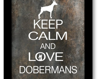 Doberman Pinscher Art Print, Keep Calm and Love Dobermans, Modern Wall Decor, Gift