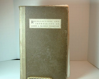 """Antique Book """" Recollections and Impressions of James A. McNeil Whistler""""  First Edition 1903 By Arthur J Eddy"""