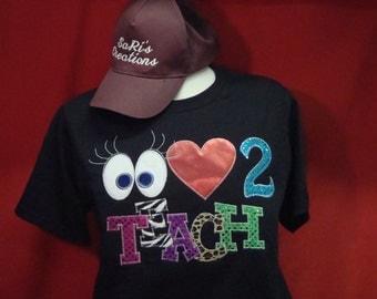 I Love 2 Teach T-shirt