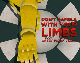 Don't Gamble With Your Limbs Poster