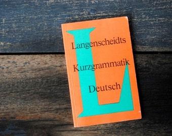 Vintage German Translation Book, Conversational Language, Langenscheidts Kurzgrammatik Deutsch 1985