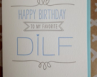 DILF Birthday Card - Happy Birthday to my favorite DILF