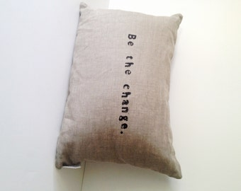 BE THE CHANGE // Linen Lumbar Pillow // Modern Heirlooms