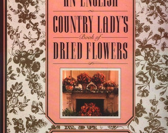 An English Country Lady's Book of Dried Flowers by Amanda Docker Beautiful  Hard Copy Like New
