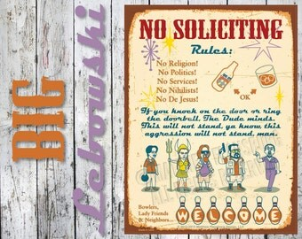 The Big Lebowski Tribute - NO SOLICITING SIGN: Custom Options, New, Durable, Waterproof, Ready to Hang, Outdoor Metal Sign. The Dude Abides.