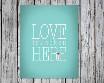 Love Is Spoken Here - Digital Download Art Print