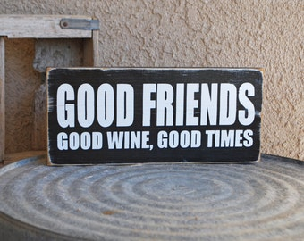 GOOD FRIENDS Good Wine, Good Times - Home Decor - Vineyard