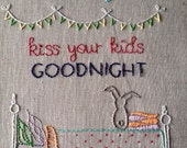 Always Kiss Your Kids Goodnight Hand Embroidery Pattern