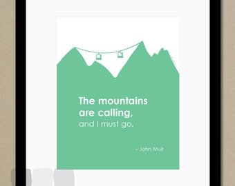 The mountains are calling... - John Muir Quote - 8x10 - Typography - Inspirational Print