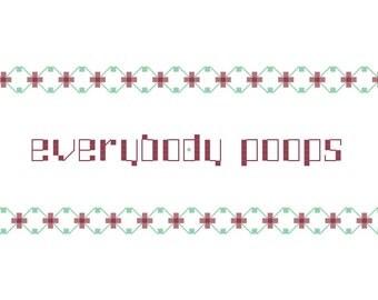 Cross Stitch Pattern -- Everybody Poops