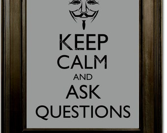 Keep Calm Guy Fawkes Art Print 8 x 10 - Keep Calm & Ask Questions - Question Authority - Counterculture - Revolutionary