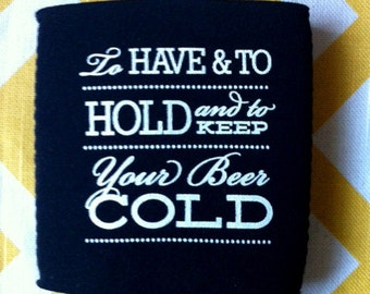 Formal Script Wedding favors, To Have and to Hold and Keep your Beer Cold script, fancy wedding can coolers, wedding coolie