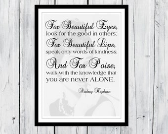Audrey Hepburn quote: For beautiful eyes...  Dorm Decor  -