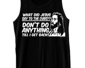 What Did Jesus Say To The Cubs Don't Do Anything Till I Get Back Tank Top Funny sox Chicago St. Louis Tank Tee Shirt Tshirt XS-2XL