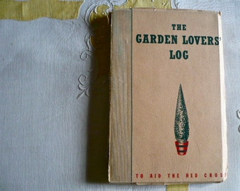 1940 Garden Lovers' Log Book, Red Cross  - The Garden Lovers' Log, 1940, Australian Red Cross Book, Olive Mellor
