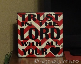 "Red CHEVRON Scripture Sign, Trust in the Lord with all your heart. Proverbs 3:5 Sign - 14"" x 14"" SignsbyDenise"