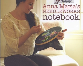 ANNA MARIA'S Needleworks Notebook--Anna Maria Horner handstitching instruction book