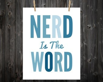 Nerd, Nerd Is The Word, Geek, Geek Art, Video Game Art, Geek Print, Geek Poster, Typography, Nerd Art,  Nerd Poster, Nerd Print
