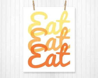 Eat Eat Eat, Kitchen Print, Kitchen Art, Home Decor, Apartment Art, Kitchen, Kitchen Decor, Food Print, Food Art, Dinner, Wall Art