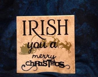 Irish you a Merry Christmas Tile
