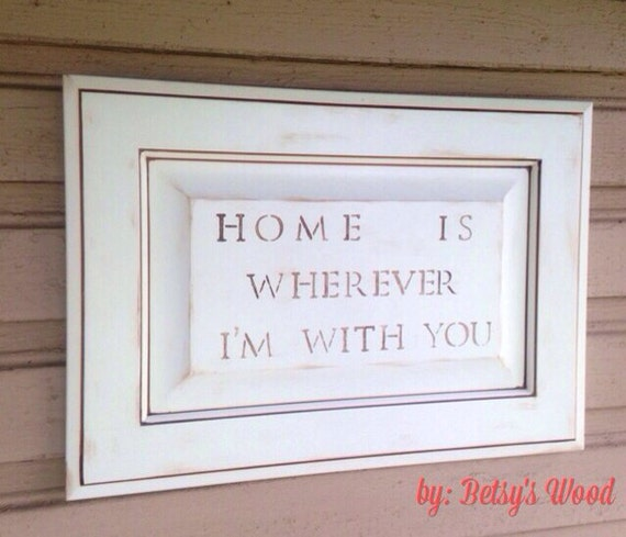 SALE: Home Is Wherever I Am With You (Rustic Home Decor)
