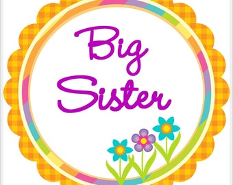Big Sister- Flowers and Tangerine and Purple Letters