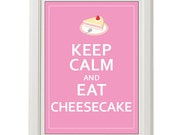 Keep calm and eat cheesecake custom color poster,  8''x10'', free shipping kitchen print pastry keep calm and eat message print