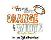DD Live Breathe Bleed Orange & White - Machine Embroidery and Applique - 3 Designs - 5x7 or Larger Hoop - Instant Download