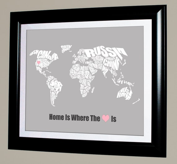 Home is Where the Heart Is - World Word Map, Wedding or Anniversary, Bridal Shower, or Christmas Gift, Personalize and Custom Print or Map