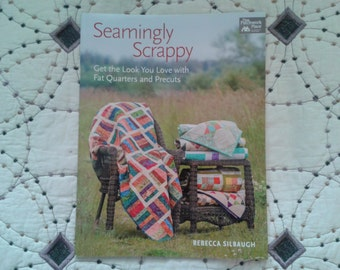 Seamingly Scrappy Quilt Book by Rebecca Silbaugh - New from United Notions