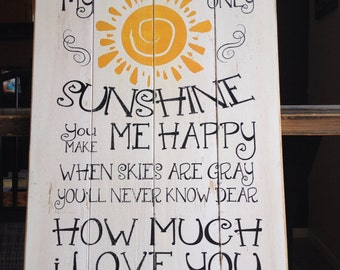 "You are my sunshine ~ 14""x24"""