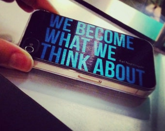 We Become What We Think About iPhone 5S Case -iPhone 7 case - iPhone 5C Cases - Quote iPhone 6s case Case, iPhone 6 plus case