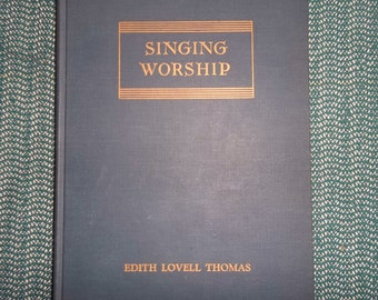 Singing Worship Copyright 1935 by Edith Lovell Thomas First Edition Very Good Condition