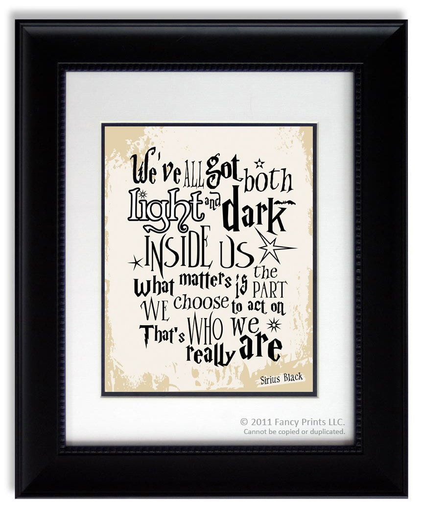 We've All Got Both Light And Dark Sirius Black Harry