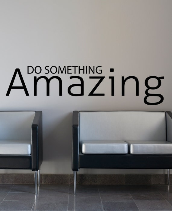 Something Amazing: Do Something Amazing Inspirational Quote Wall Decal By