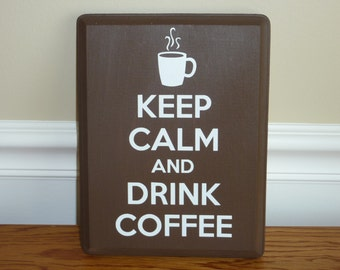 Keep Calm and Drink Coffee - 7x9 wood plaque