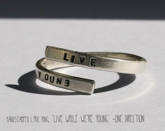 Hand stamped One Direction, Silver lyric ring. Live while we're young