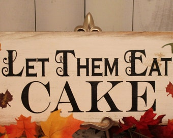 Let Them Eat CAKE Fall Sign/Fall Leaves/Wedding Sign/Great Shower Gift/Autumn Wedding