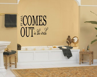Wall Quotes It all comes out in the wash Removable Wall Sticker Bathroom Wall Decal Quote  (LA002)